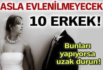 Bu Erkeklerle Sakın Evlenmeyin!