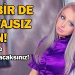 Barbie Bebeğe Benzerliği ile Ün Yapan Valeria'yı Makyajsız Görün