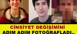 Cinsiyet Değişimini Adım Adım Fotoğrafladı!
