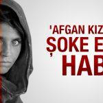 Dünyanın tanıdığı 'Afgan kızı' Pakistan'da tutuklandı