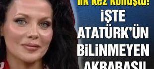 Atatürk'ün bilinmeyen akrabası Selin Söğütlügil ilk kez konuştu