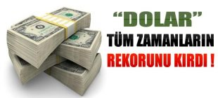 Dolar rekor kırdı