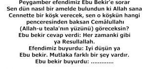 Peygamber efendimiz Ebu Bekir'e sorar