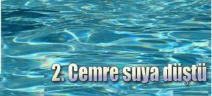 2. Cemre Bugün Suya Düştü