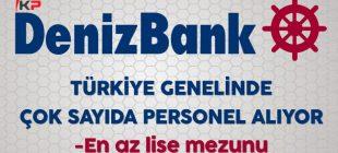Denizbank Türkiye Genelinde Çok Sayıda Eleman Alıyor  En Düşük Lise Mezunu