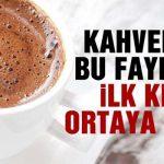 Kahvenin Şuana Kadar Hiç Duymadığınız İnanılmaz Faydaları