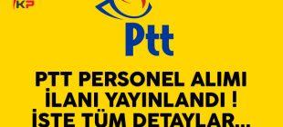 Son Dakika :PTT Sözleşmeli Personel Alımı İlanı Verdi KPSS 'den 60 Ve Üzeri Puan Alanlar Başvurabilir