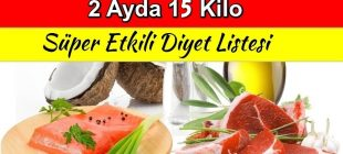 2 Ayda 15 Kilo Verdiren Diyet Listesi