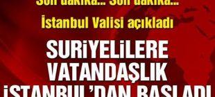 Son Dakika …Suriyelilerin  Vatandaşlık Hakkı İstanbul'dan  Başlıyor