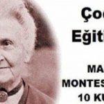 Çocuk Gelişimi ve Eğitiminde Maria Montessori'den On Hayati Yöntem