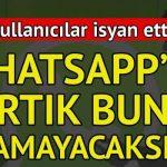 Whatsapp'ta Yıllardır Kullanılan Özellik Artık Kaldırıldı!