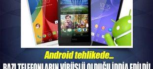 Android Olan Bazı Telefonların 'Fabrika Çıkışlı' Virüslü Olduğu İddia Edildi