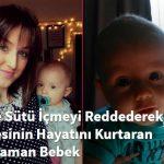 Annesinin Sütünü  Redderek Annesinin Hayatında Kahraman Olan Bebek