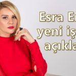 Esra Erol Yeni İşini Açıkladı Bakın Bundan Sonra Ne Yapacakmış