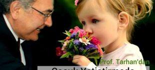 İyi, başarılı ve mutlu çocuk yetiştirmek için 20 sihirli kural