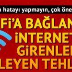 Çok önemli WiFi uyarısı… Herkes bu hatayı yapıyor!