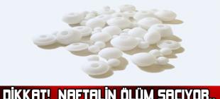 Naftalin Neden Ölüm Saçıyor