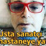 Harun Kolçak tekrar hastaneye yattı ve odasında yanıt verdi
