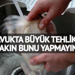Tavukta büyük tehlike! Çok ciddi uyarı… Aldıktan sonra sakın bunu yapmayın, yaptıysanız da derhal çöpe atın!