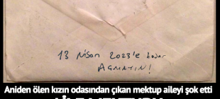 Aniden ölen kızın odasından çıkan mektup aileyi şoke etti
