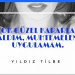 Yıldız Tilbe'nin Filozof Olduğunu Kanıtlayan 20 Nefis Sözü Karşınızda…