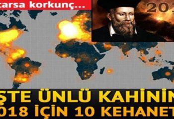 Şu Ana Kadarki Tüm Kehanetleri Doğru Çıkan Nostradamus'un 2018 Yılı İçin 10 Kehaneti Korkunç İşte O Kehanetleri