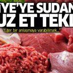 Sudan'dan Türkiye'ye çok ucuz et teklifi! Bir kilo et için istedikleri fiyat bakın ne kadar?