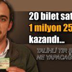 20 bilet satın aldı, Piyangodan 1 milyon 250 bin TL kazandı…