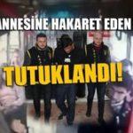 """Otobüs şoförü """"şehit annesine hakaret""""ten tutuklandı"""