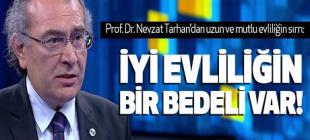 Prof.Dr. Nevzat Tarhan; Uzun ve Mutlu Evliliğin Sırrını Açıkladı
