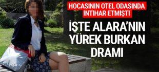 Hocasının otel odasında tişörtle asılmış şekilde bulunan Alara'nın hikâyesinin ardından aile dramı çıktı.