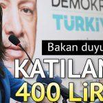 Bakan Duyurdu: Katılana 400 Lira Destek
