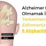 Alzheimer'a yakalanmamak için terketmeniz gereken 9 alışkanlık